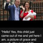 Duchess Gives Birth to a Boy, and Appears in Public within 7 hours of Birth with her Newborn Son